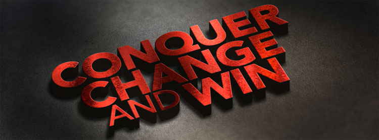 Conquer Change and Win